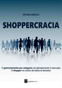 shoppercracia: livro de trade marketing